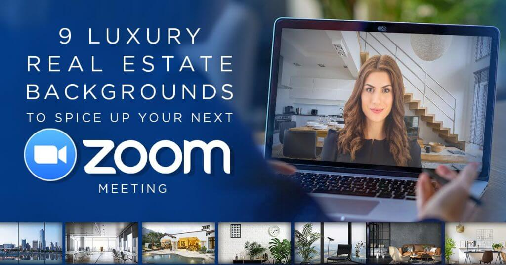 9 Luxury Real Estate Backgrounds for your next Zoom Meeting